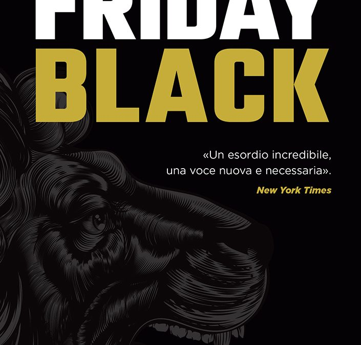 """Friday Black"" di Nana Kwame Adjei-Brenyah"