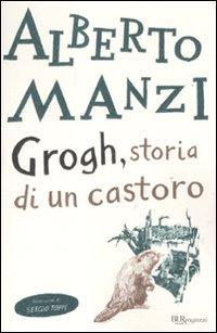 Grogh, storia di un castoro, di Alberto Manzi