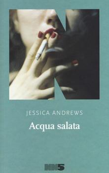 Acqua salata di Jessica Andrews