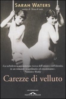 Carezze di velluto, di Sarah Waters