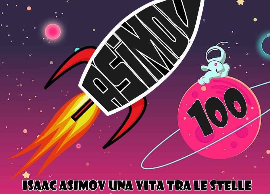 Isaac Asimov: una vita tra le stelle | 3° parte