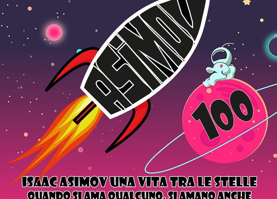 Isaac Asimov: una vita tra le stelle | 4° parte