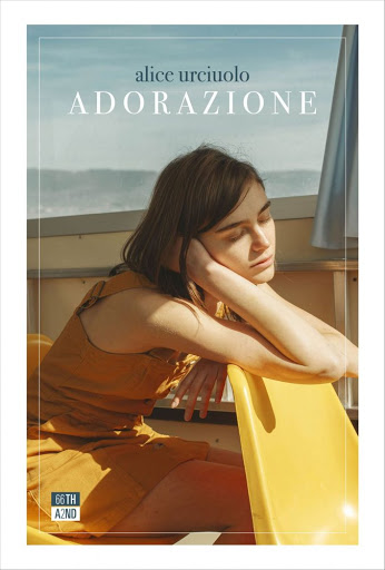 Intervista ad Alice Urciuolo, autrice di Adorazione.
